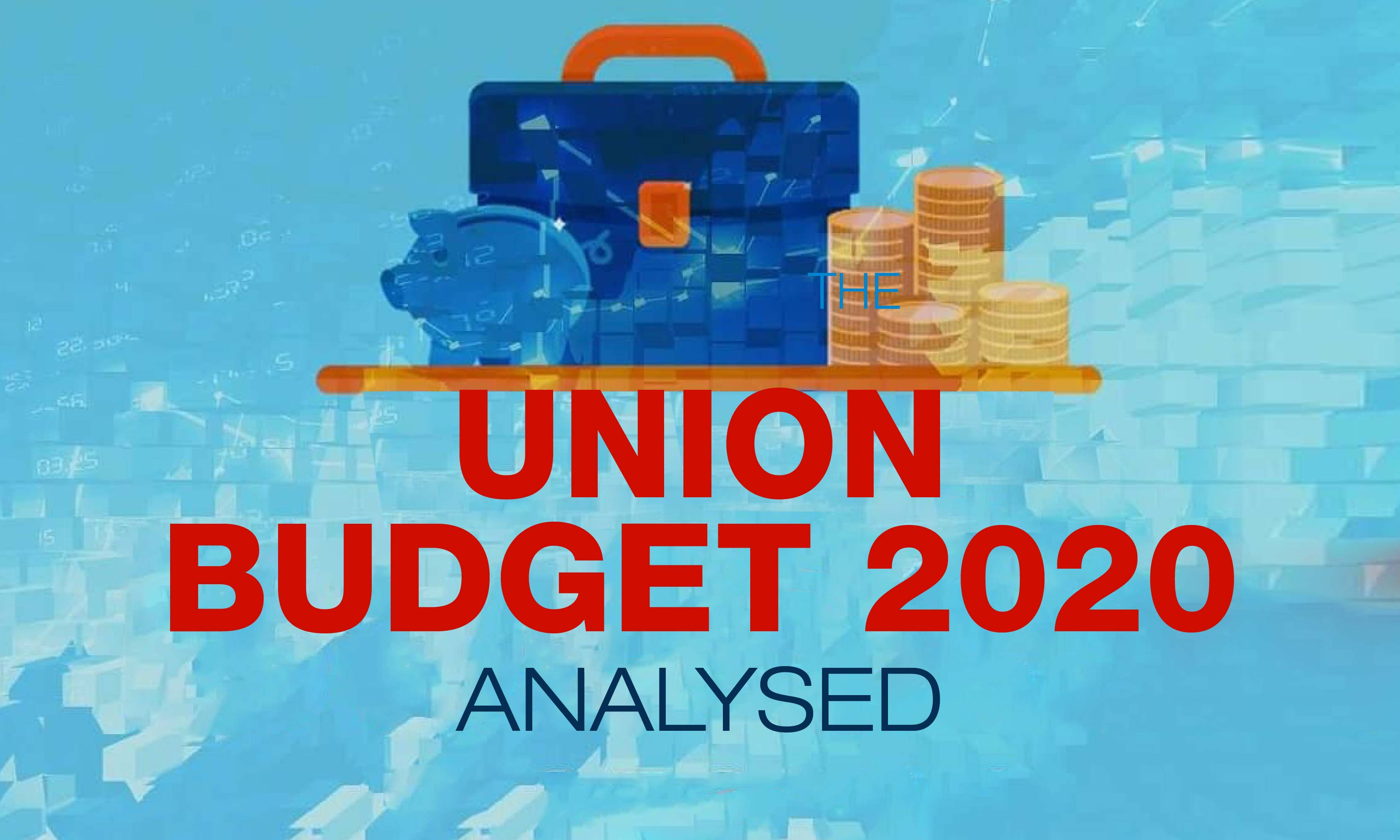 The Union Budget 2020 - Analysed